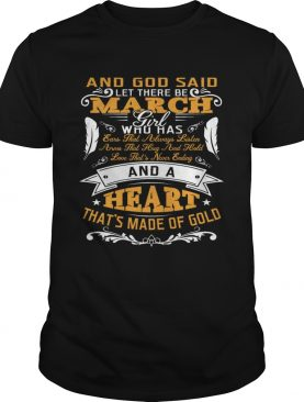 And God Said Let There Be March Girl Who Has Shirt