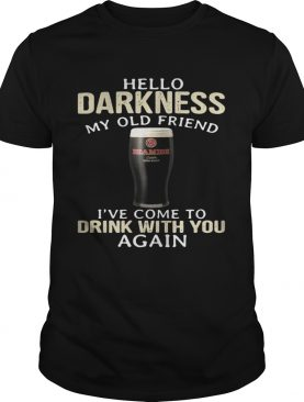 Beamish Hello Darkness My Old Friend I've Come To Drink With You Again Shirt