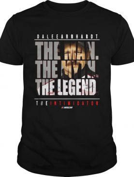 Dale Earnhardt the man the myth the legend the intimidator shirt