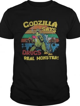 Godzilla says drugs are the real monster vintage shirt