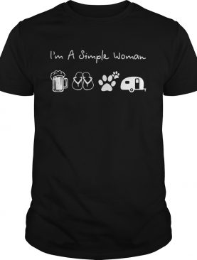 I'm a simple woman like beer flip flop paw dog and camping shirt