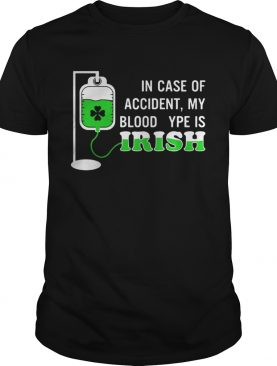 In case of accident my blood type is Irish shirt