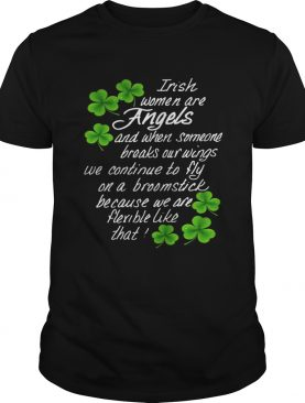 Irish Women Are Angels And When Someone Breaks Our Wings Shirt