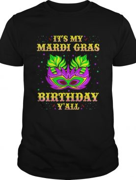 It's my Mardi Gras Birthday y'all shirt