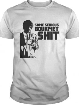 Jules Winnfield some serious gourmet shit shirt