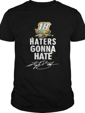 Kyle Busch haters gonna hate shirt