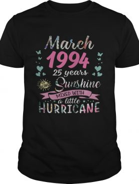 March 1994 25 years of being sunshine mixed with a little hurricane shirt