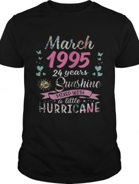 March 1995 24 years of being sunshine mixed with a little hurricane shirt