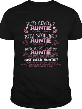Need advice auntie has the answer need spoiling auntie will spoil you shirt