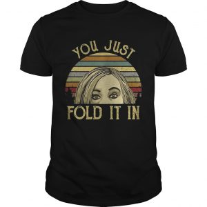 Guys Schitts Creek you just fold it in sunset shirt