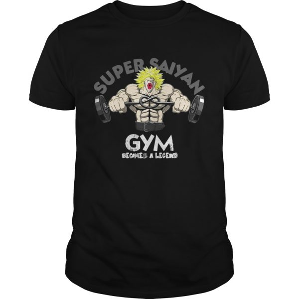 Guys Super Saiyan gym becomes a legend shirt