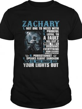 Zachary not one to mess with prideful loyal to a fault will keep it shirt