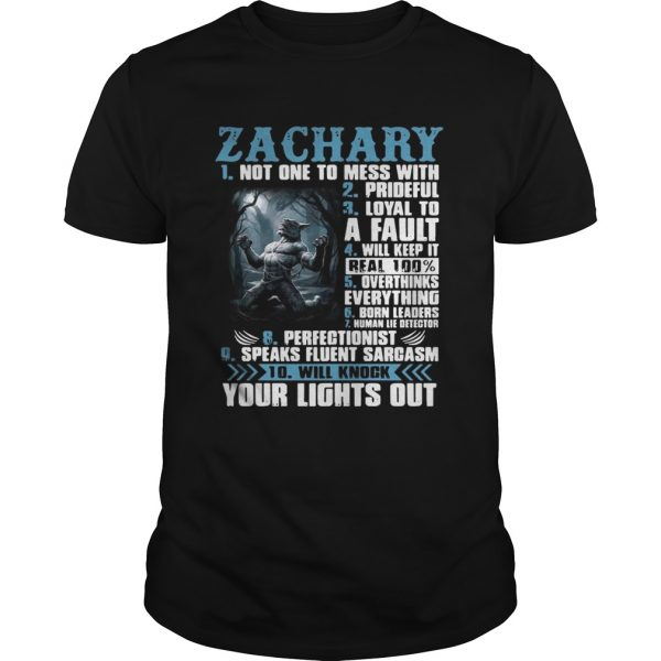 Guys Zachary not one to mess with prideful loyal to a fault will keep it shirt