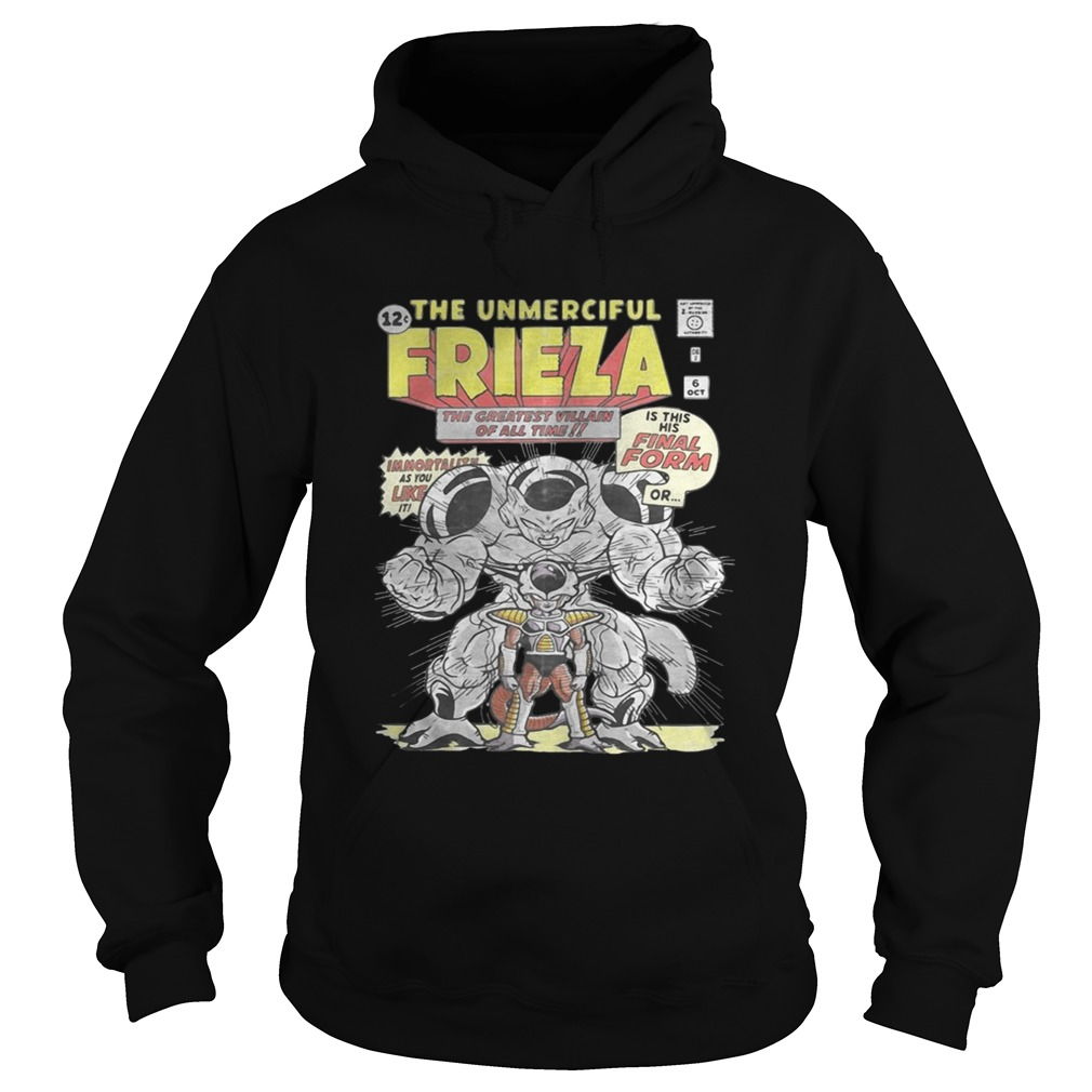 3280361c Hoodie Dragon ball the unmerciful Frieza the greatest villain of all time  shirt