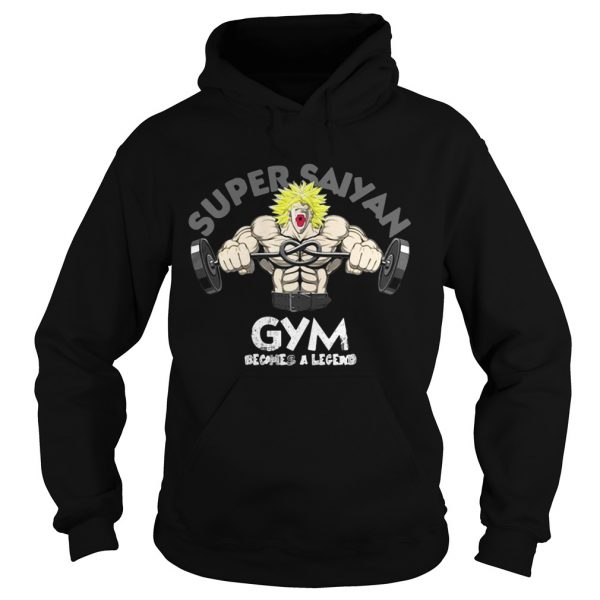 Hoodie Super Saiyan gym becomes a legend shirt
