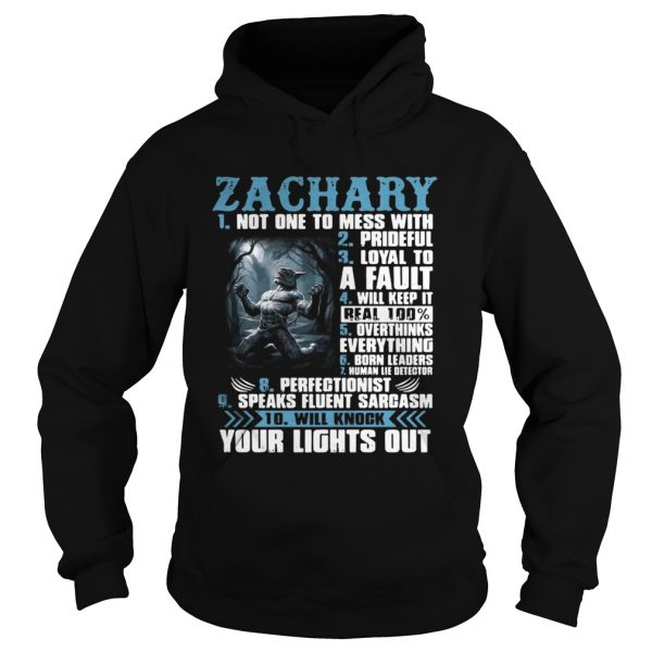 Hoodie Zachary not one to mess with prideful loyal to a fault will keep it shirt