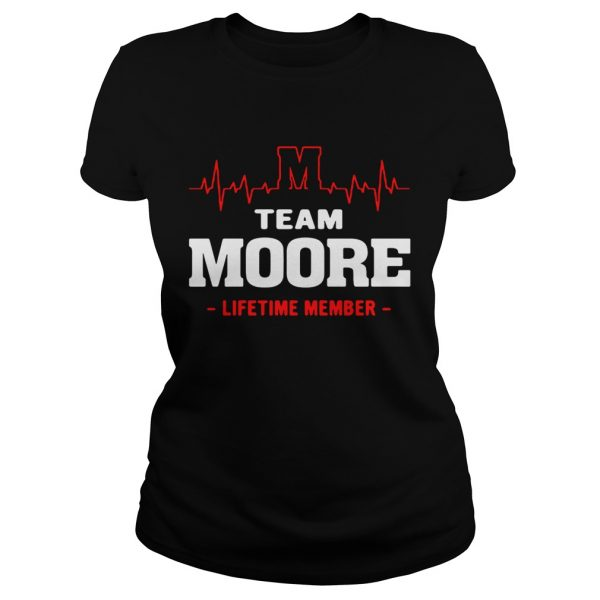 Ladies Tee Team Moore lifetime member shirt