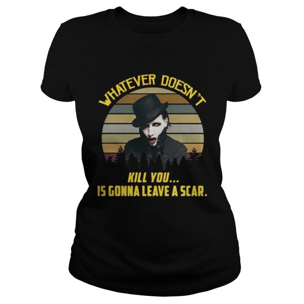 Ladies Tee Whatever doesnt kill you is gonna leave a scar vintage shirt