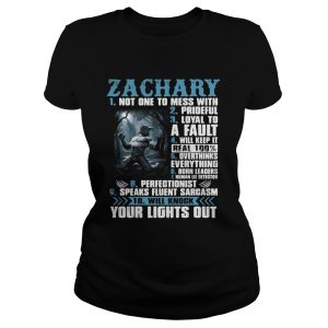 Ladies Tee Zachary not one to mess with prideful loyal to a fault will keep it shirt