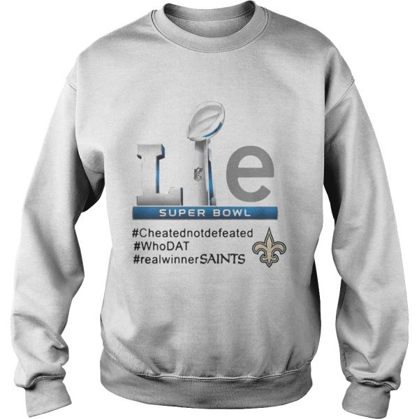 Sweatshirt New Orleans Saints Lie cheatednotdefeated whoDat realwinnerSaints shirt