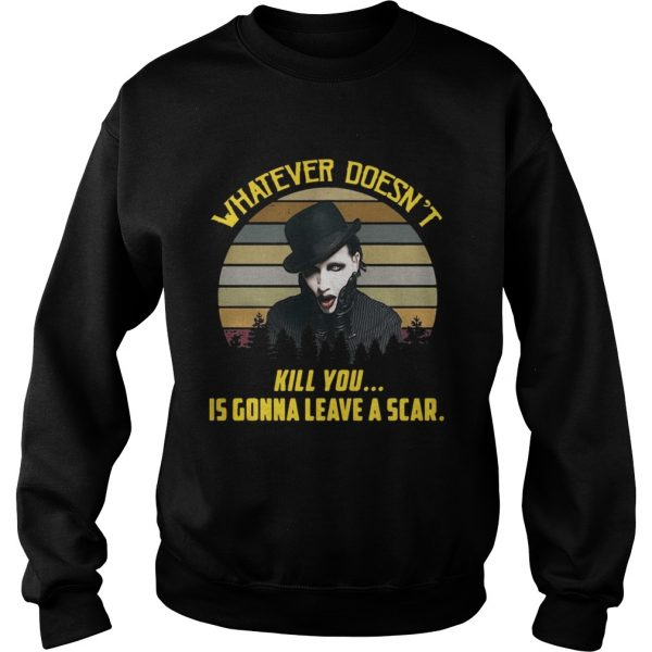 Sweatshirt Whatever doesnt kill you is gonna leave a scar vintage shirt