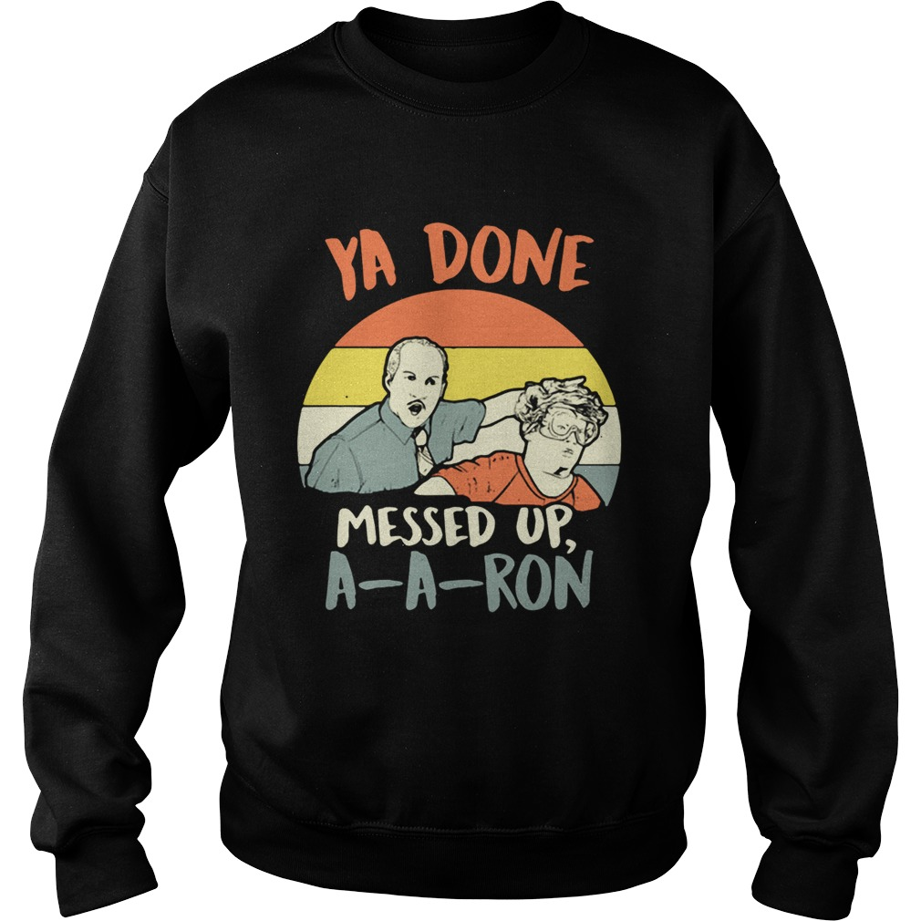 f4929def Ya done messed up a a ron shirt - Trend T Shirt Store Online