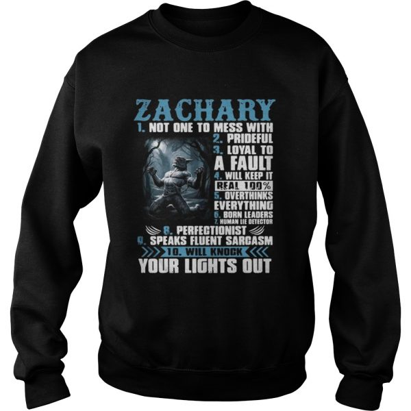 Sweatshirt Zachary not one to mess with prideful loyal to a fault will keep it shirt