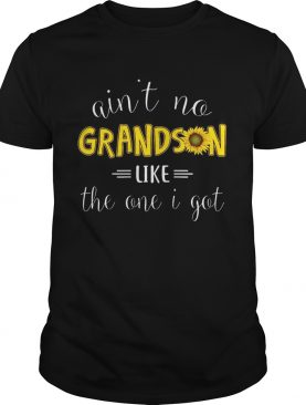Ain't No Grandson Like The One I Got T-Shirt