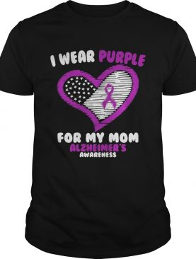 Cancer I wear purple for my mom Alzheimer's awareness shirt