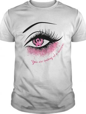 Cancer in the eye you are looking at the survivor shirt
