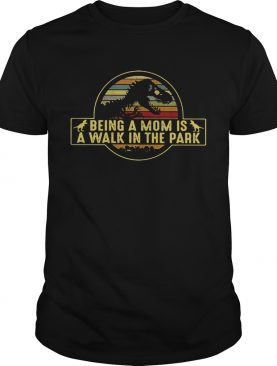 Dinosaurs being a mom is a walk in the park retro shirt