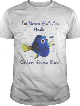 Dory fish I'm never drinking again oh look Dutch Bros shirt