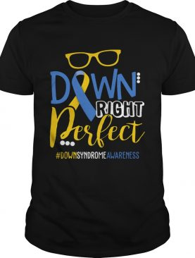 Down Right Perfect Shirt