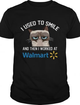 Funny Cat I Used To Smile And Then I Worked At Walmart Gift Shirt