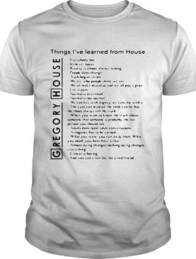 Gregory House things I've learned from House everybody lies shirt