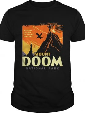 Hike and explore the Scenic trails of Mount Doom National Park shirt