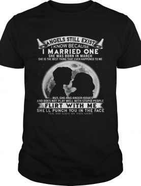 I Married One Angle Born In March Birthday Gift Shirt