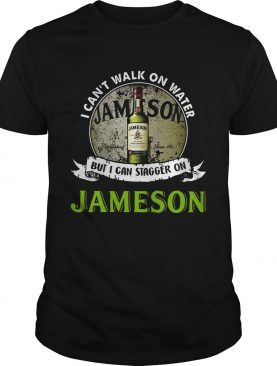 I can't walk on water but I can stagger on Jameson shirt