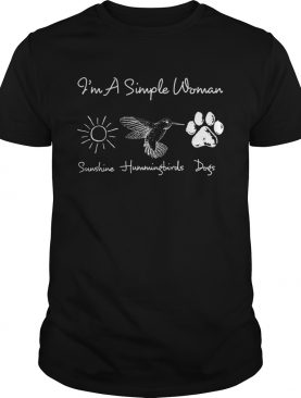 I'm A Simple Woman Sunshine Hummingbirds Dogs Shirt