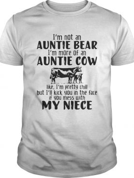 I'm not an auntie bear I'm more of an auntie cow Shirt