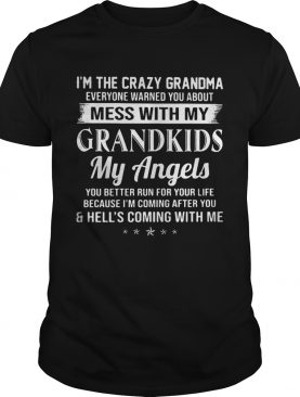 I'm the crazy grandma everyone warned you about mess with my grandkids shirt
