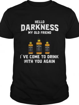 Jack Daniel's Hello darkness my old friend I've come to talk with you again shirt