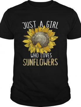 Just a girl who love sunflowers shirt