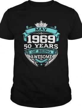 May 1969 50 years of being awesome shirt