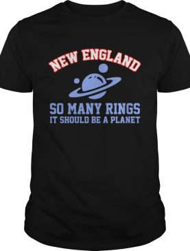 New England so many rings it should be a planet shirt