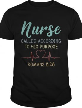 Nurse called according to his purpose Romans 8:28 Vintage shirt