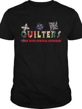 Quilters Come With Strings Attached T-Shirt