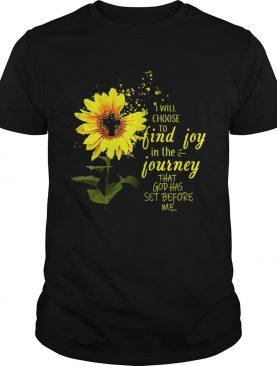 Sunflower I will choose to find joy in the journey me kid shirt