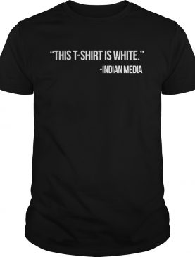 This T Shirt Is White Indian Media Shirt