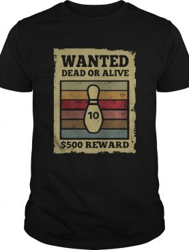Wanted dead or alive S500 reward bowling vintage shirt